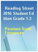 Reading Street 2016 Student Edition Grade 1-3