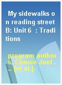 My sidewalks on reading street B: Unit 6  : Traditions